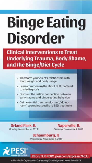 Binge Eating Disorder: Clinical Interventions to Treat Underlying Trauma, Body Shame, and the Binge/Diet Cycle