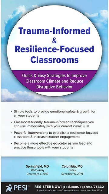 Trauma-Informed & Resilience-Focused Classrooms: Quick & Easy Strategies to Improve Classroom Climate and Reduce Disruptive Behavior