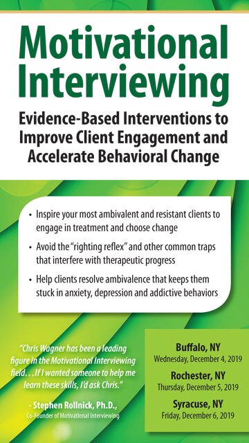 Motivational Interviewing: Evidence-Based Interventions to Improve Client Engagement and Accelerate Behavioral Change