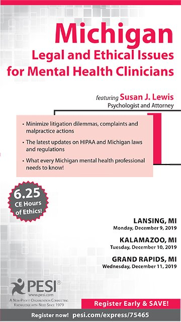 Michigan Legal and Ethical Issues for Mental Health Clinicians