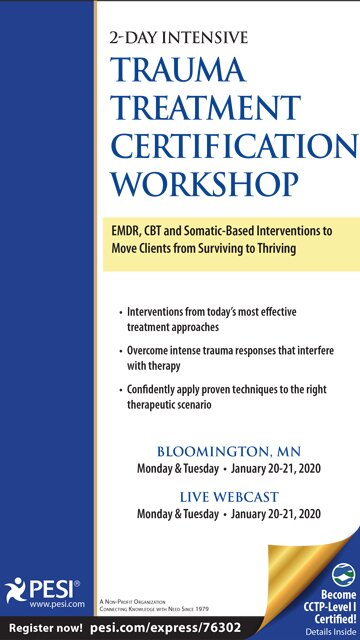 2-Day Intensive Trauma Treatment Certification Workshop: EMDR, CBT and Somatic-Based Interventions to Move Clients from Surviving to Thriving