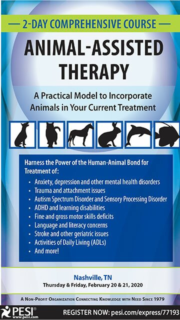 2-Day Comprehensive Course in Animal-Assisted Therapy: A Practical Model to Incorporate Animals in Your Current Treatment