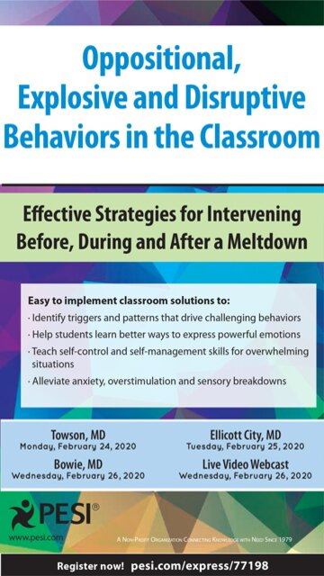 Oppositional, Explosive and Disruptive Behaviors in the Classroom: Effective Strategies for Intervening Before, During and After a Meltdown
