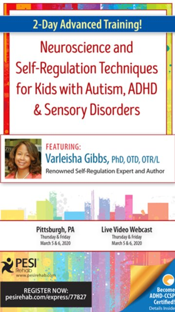 2-Day Advanced Training!: Neuroscience and Self-Regulation Techniques for Kids with Autism, ADHD & Sensory Disorders