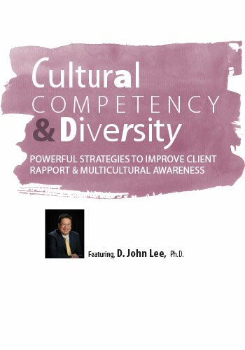 Cultural Competency & Diversity: Powerful Strategies to Improve Client Rapport & Multicultural Awareness