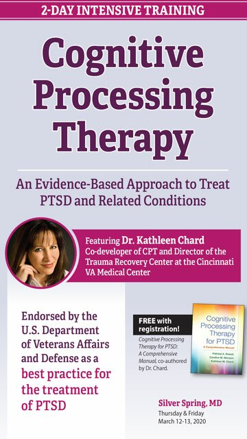 2-Day Intensive Training: Cognitive Processing Therapy: An Evidence-Based Approach to Treat PTSD and Related Conditions