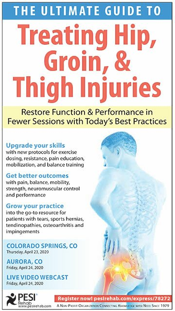 The Ultimate Guide to Treating Hip, Groin, & Thigh Injuries: Restore Function & Performance in Fewer Sessions with Today's Best Practices