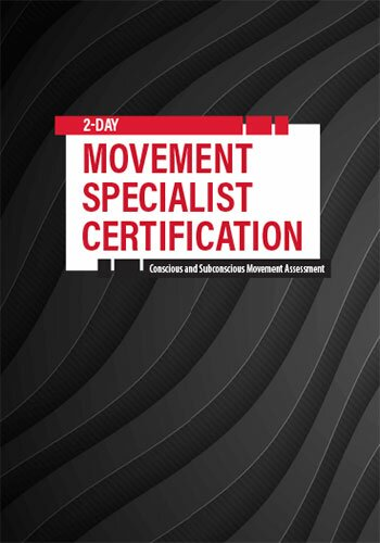 2-Day Movement Specialist Certification: Conscious and Subconscious Movement Assessment