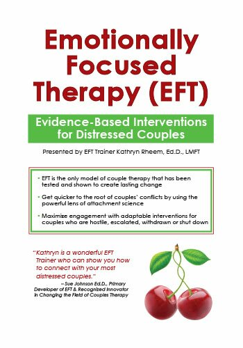 Emotionally Focused Therapy (EFT): Evidence-Based Interventions for Distressed Couples