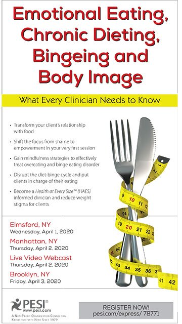 Emotional Eating, Chronic Dieting, Bingeing and Body Image: What Every Clinician Needs to Know