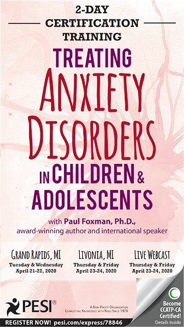 2-Day Certification Training: Treating Anxiety Disorders in Children & Adolescents