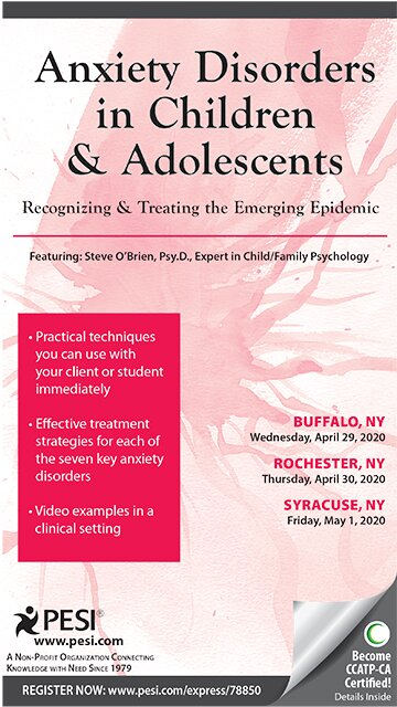 Anxiety Disorders in Children and Adolescents: Recognizing & Treating the Emerging Epidemic