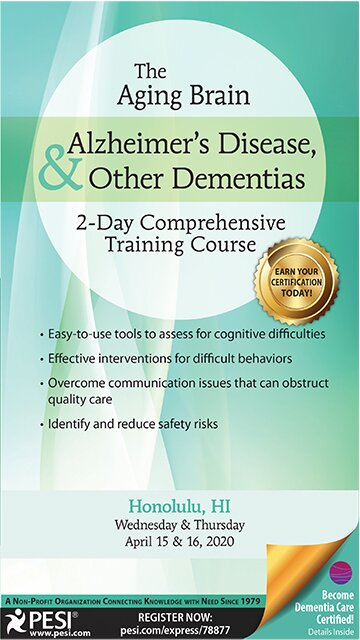 The Aging Brain: Alzheimer's Disease & Other Dementias: 2-Day Comprehensive Training Course