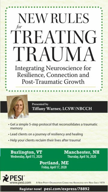 New Rules for Treating Trauma: Integrating Neuroscience for Resilience, Connection and Post-Traumatic Growth