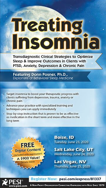 Treating Insomnia: Transdiagnostic Clinical Strategies to Optimize Sleep & Improve Outcomes in Clients with PTSD, Anxiety, Depression & Chronic Pain