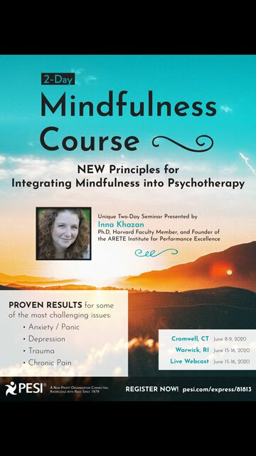 2-Day: Mindfulness Course: NEW Principles for Integrating Mindfulness into Psychotherapy