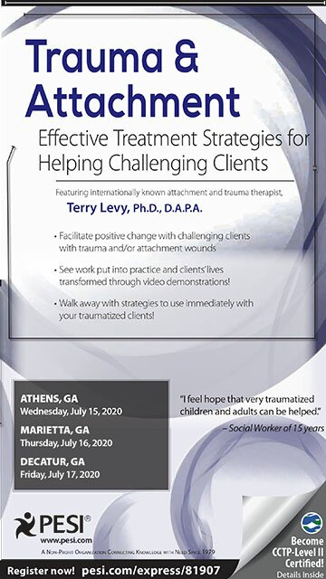 Trauma & Attachment: Effective Treatment Strategies for Helping Challenging Clients