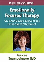 Emotionally Focused Therapy with Dr. Sue Johnson DVD Course