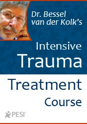 Dr. Bessel van der Kolk's Intensive Trauma Treatment DVD Course