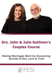 Couples Course with Drs  John & Julie Gottman: Making Marriages Work