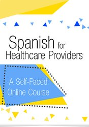 Spanish for Healthcare Providers: A self-paced online course