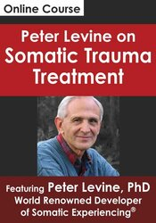 Peter Levine on Somatic Trauma Treatment