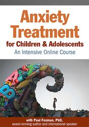Anxiety Treatment for Children & Adolescents – An Intensive Online Course