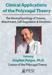 Clinical Applications of the Polyvagal Theory with Dr. Stephen Porges
