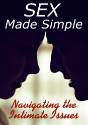 Sex Made Simple: Navigating the Intimate Issues