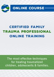 Image of Certified Family Trauma Professional (CFTP) Online Training