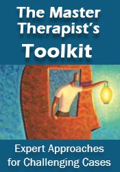 The Master Therapist's Toolkit: Expert approaches for challenging cases