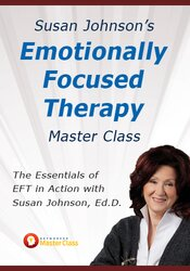 Image of Susan Johnson's Emotionally Focused Therapy Master Class:  The Essenti