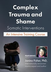 Complex Trauma and Shame DVD Course