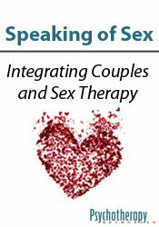 Speaking of Sex: Integrating Couples and Sex Therapy