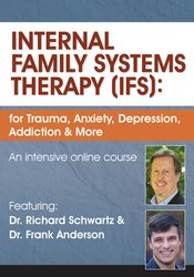 Internal Family Systems (IFS) for Trauma, Anxiety, Depression, Addiction & More