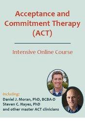 Acceptance and Commitment Therapy (ACT) Intensive Online Course