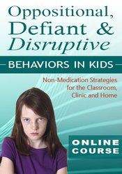 Oppositional, Defiant & Disruptive Behaviors in Kids