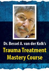 Dr. Bessel van der Kolk's Trauma Treatment Mastery Course