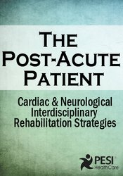 Image of The Post-Acute Patient: Cardiac and Neurological Interdisciplinary Reh
