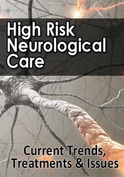 Image ofHigh Risk Neurological Care: Current Trends, Treatments & Issues