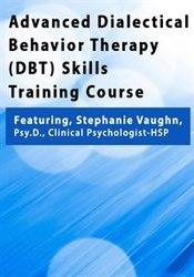 Advanced Dialectical Behavior Therapy (DBT) Skills Training Course