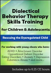 Dialectical Behavior Therapy Skills Training for Children and Adolescents