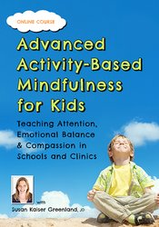 Image of Advanced Activity-Based Mindfulness for Kids: Teaching Attention, Emot