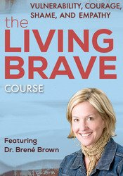 Image ofVulnerability, Courage, Shame, and Empathy: The Living Brave Course wi