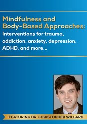 Image of Mindfulness and Body-Based Approaches: Interventions for trauma, addic