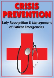 Image of Crisis Prevention: Early Recognition & Management of Patient Emergenci