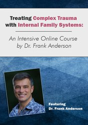 Image of Treating Complex Trauma with Internal Family Systems (IFS): An Intensi