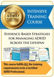 Certified ADHD Professional (ADHD-CCSP) Intensive Training Course: Evidence-Based Strategies for Managing ADHD Across the Lifespan