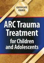 Certificate Course: ARC Trauma Treatment for Children and Adolescents
