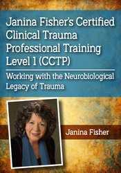 Janina Fisher's Certified Clinical Trauma Professional Training Level 1 (CCTP)